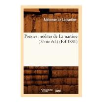 Poesies Inedites De Lamartine (2eme, Alphonse De Lamartine