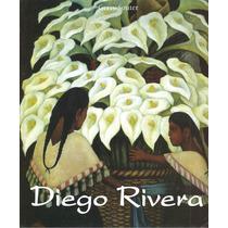Temporis: Diego Rivera Su Arte Y Sus Pasiones