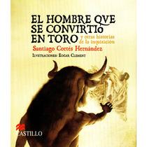 Hombre Que Se Convirtio En Toro, El - Santiago Cortes / Cast