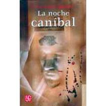 La Noche Canibal - Luis Jorge Boone