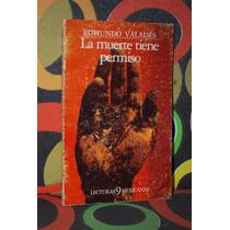 La Muerte Tiene Permiso Edmundo Valadés Lecturas Mexicanas