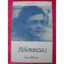 Añoranzas. Cuentos Y Poesía - Ana María
