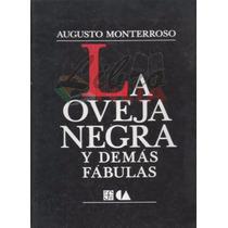 La Oveja Negra Y Demás Fábulas - Augusto Monterroso (2001)