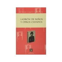 Libro Ladron De Niños Y Otros Cuentos
