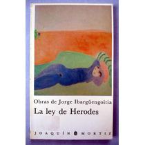 Jorge Ibarguengoitia. La Ley De Herodes Y Otros Cuentos