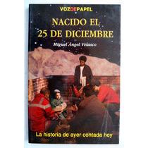 Nacido El 25 De Diciembre. Miguel Ángel Velasco. Op4
