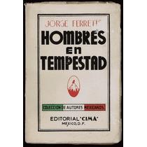 Hombres En Tempestad. Cuentos - Jorge Ferretis. 1ª Ed., 1941