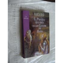 Libro La Princesa Que Creia En Los Cuentos De Hadas , Marcia