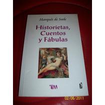 Marqués De Sade Historietas, Cuentos Y Fábulas 2004