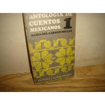 Antología De Cuentos Mexicanos - María Del Carmen Millán