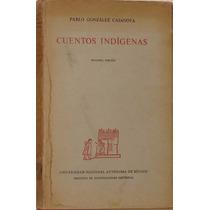 Cuentos Indígenas - Pablo González Casanova