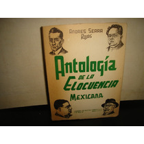 Antología Elocuencia Mexicana 1900-1962 - Andrés Serra Rojas