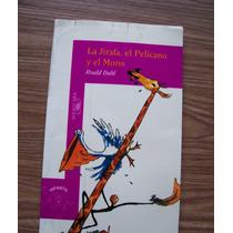 La Jirafa,el Pelícano Y El Mono-aut-roald Dahl-ed-alfaguara.