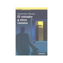Libro El Visitador Y Otros Cuentos *cj