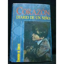 Edmundo De Amicis, Corazón. Diario De Un Niño.