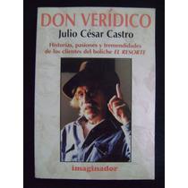 Don Verídico - Julio César Castro