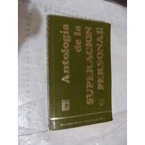 Libro Antologia De La Superacion Personal , Año 1999 , 373 P