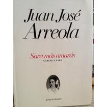 Juan José Arreola Cartas A Sara.