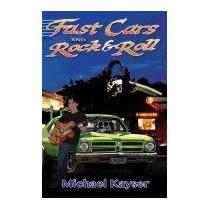 Fast Cars And Rock & Roll: A Deke Jones Romp, Michael Kayser