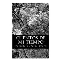 Cuentos De Mi Tiempo, Jacinto Octavio Picon