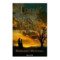 Lo Que El Viento Se Llevo = Gone With The, Margaret Mitchell