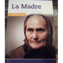 La Madre Autor: Maximo Gorki