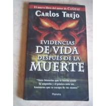 Evidecias De Vida Despues De La Muerte, Autor:carlos Trejo