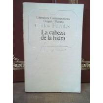 La Cabeza De La Hidra, Autor: Carlos Fuentes, Planeta