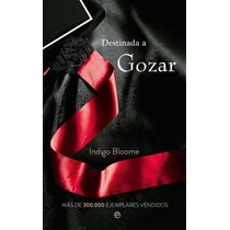 Destinada A Gozar De Indigo Bloome Trilogía Avalon 1 Ebook