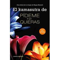 E-book El Kamasutra De Pídeme Lo Que Quieras - Megan Maxwell