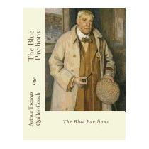 Blue Pavilions, Arthur Quiller-couch