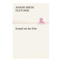 Kampf Um Das Erbe, Joseph Smith Fletcher