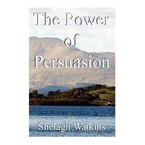 Power Of Persuasion, Shelagh Watkins