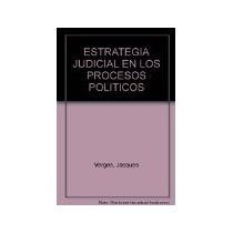 Libro Estrategia Judicial En Los Procesos Politicos