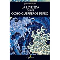 Libro La Leyenda De Los Ocho Guerreros Perro - Yamada Futaro