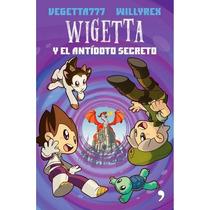 Wigetta Y El Antidoto Secreto - Vegetta 777 + Regalo