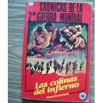 Las Colinas Del Infierno-crónicas-2a.guerra Mundial-cowerlan