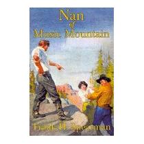 Nan Of Music Mountain, Frank H Spearman