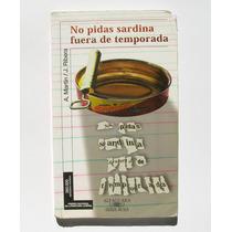 A. Martin Y J. Ribera No Pidas Sardina Fuera Libro Importado