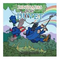 Dinosaurs In My Duvet, Christina Godley
