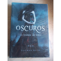 Oscuros, Las Trampas Del Amor, 3, Lauren Kate, Montena