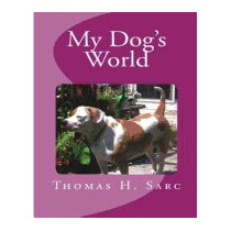 My Dogs World, Thomas H Sarc