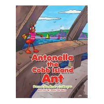 Antonella The Cobb Island Ant, Donna Gardiner - Laroque