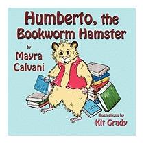 Humberto, The Bookworm Hamster, Mayra Calvani