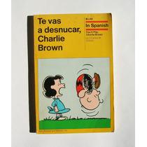 Charles M. Schulz Te Vas A Desnucar Charlie Brown Libro 1972