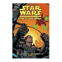 Clone Wars: Hero Of The Confederacy Vol. 3:, Henry Gilroy