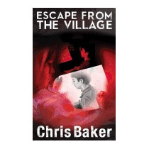 Escape From The Village, Chris Baker