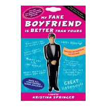 My Fake Boyfriend Is Better Than Yours, Kristina Springer