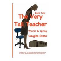 Very Tall Teacher 2: Winter & Spring, Douglas Evans
