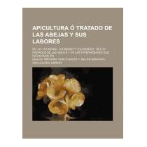 Apicultura O Tratado De Las Abejas Y Sus, Ignacio Redondo